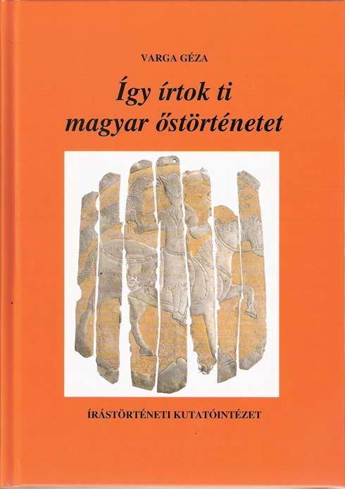 Így írtok ti magyar őstörténetet